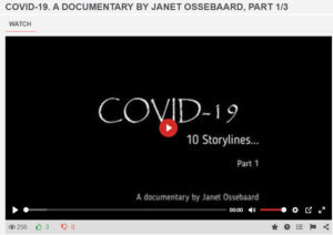 Covid-19. A Documentary By Janet Ossebaard, Parts 1 thru 3
