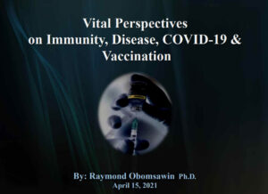 Vital Perspectives on Immunity, Disease, COVID-19 & Vaccination